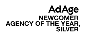 AdAge Newcomer Agency of the Year, Silver Award